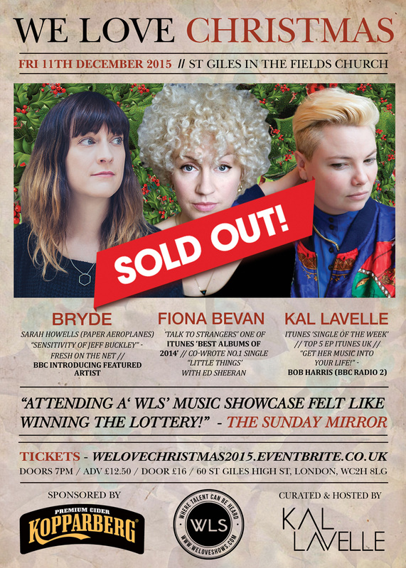 Sold Out - We Love Christmas 2015 - St Giles in the Fields Church - Kal Lavelle + Fiona Bevan + Bryde (Sarah Howells)