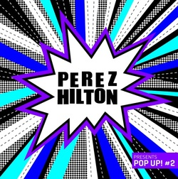 Perez Hilton Pop Up #2 Compilation Album